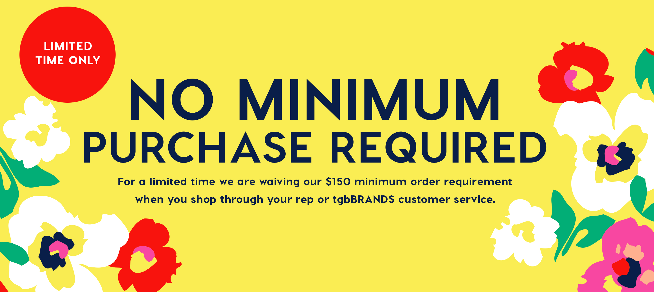 Limited Time - No Order Minimum